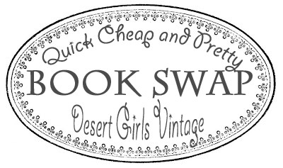 Book swap with Desert Girls Vintage and Quick Cheap & Pretty!