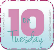 Ten on Tuesday: 7/9/13
