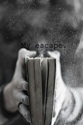 Books are my escape