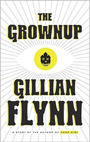A quickie review of the short story 'The Grownup', by Gillian Flynn