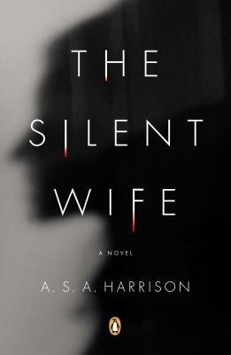 The Silent Wife, by A.S.A. Harrison