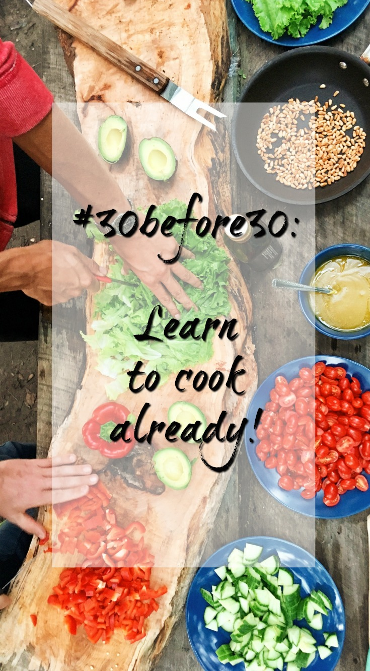 #30before30: learn to cook already!
